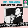 Hats Off to Larry (Remastered) - Single, Del Shannon