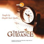 Light of Guidance,, Vol. 10,, Pt. 7 - Shaykh Yasir Qadhi