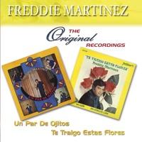 The Original Recordings: Un Par de Ojitos / Te Traigo Estas Flores - Freddie Martinez
