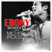 Ebony Moments With Michael Jackson (Live Interview) - Michael Jackson