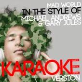 Mad World (In the Style of Michael Andrews & Gary Jules) [Karaoke Version] - Ameritz Digital Karaoke