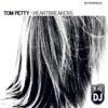 The Last DJ, Tom Petty & The Heartbreakers