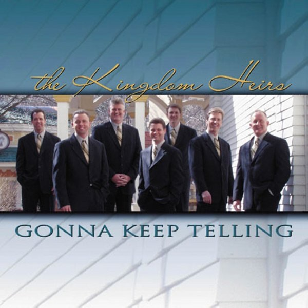 Gonna Keep Telling by Kingdom Heirs