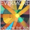 Follow the Sun (Deluxe Version), Evermore