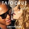 Dirty Picture Remixes (feat. Ke$ha) - EP, Taio Cruz
