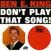 Don't Play That Song!, Ben E. King