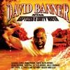 MTA2 - Baptized In Dirty Water, David Banner
