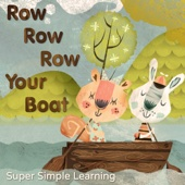 Row Row Row Your Boat - Super Simple Learning