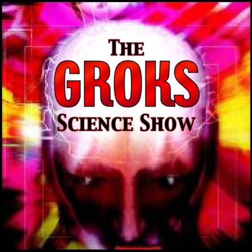 Groks Science Radio Show and Podcast