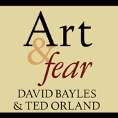 David Bayles & Ted Orland - Art & Fear: Observations on the Perils (And Rewards) Of Artmaking (Unabridged)  artwork