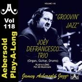 Groovin' Jazz - Joey DeFrancesco - Volume 118