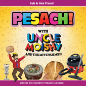 Pesach! With Uncle Moishy and the Mitzvah Men