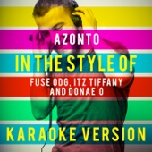 [Download] Azonto (In the Style of Fuse Odg, Itz Tiffany and Donae'o) [Karaoke Version] MP3