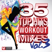 35 Top Hits, Vol. 3 - Workout Mixes (Unmixed Workout Music Ideal for Gym, Jogging, Running, Cycling, Cardio and Fitness)