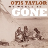 The Wind Comes In (feat. Mato Nanji) - Otis Taylor