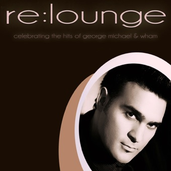 Celebrating The Hits Of George Michael & Wham – re:lounge