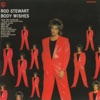 Body Wishes (Extended Version), Rod Stewart