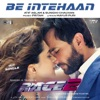 Be Intehaan - Single