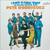 I Like It Like That - Pete Rodriguez