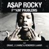 F**kin' Problems (feat. Drake, 2 Chainz & Kendrick Lamar) - Single, A$AP Rocky