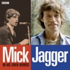 Mick Jagger In His Own Words, Mick Jagger