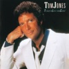 Tender Loving Care, Tom Jones