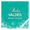 Mambo Cantabile, Bebo Valdés