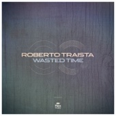Wasted Time - Roberto Traista