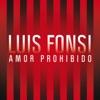 Amor Prohibido - Single, Luis Fonsi