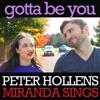 Gotta Be You (feat. Peter Hollens) - Single, Miranda Sings