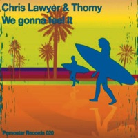 LAWYER, Chris - We Gonna Feel It