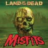 Land of the Dead - Single, The Misfits
