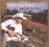 Mud On the Tires, Brad Paisley