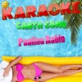 Karaoke Canta Como Paulina Rubio