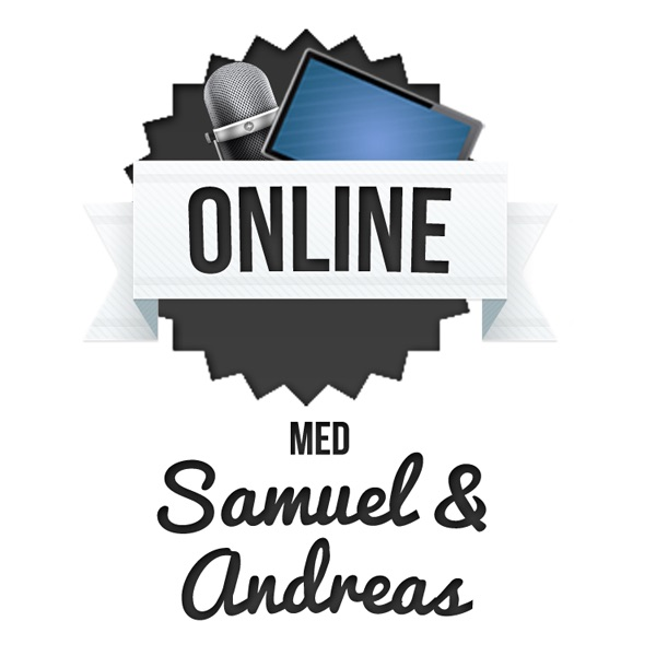 Online med Samuel och Andreas Podcast – Online med Samuel och Andreas