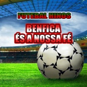 Benfica És a Nossa Fé (Hino do Benfica)