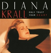 Diana Krall - Only Trust Your Heart  artwork