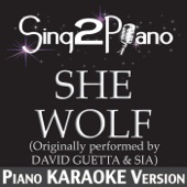 She Wolf (Originally Performed By David Guetta & Sia) [Piano Karaoke Version]