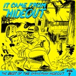It Came From the Hideout - The Best of the GaragePunk Hideout, Vol. 1