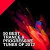 50 Best Trance & Progressive Tunes Of 2012