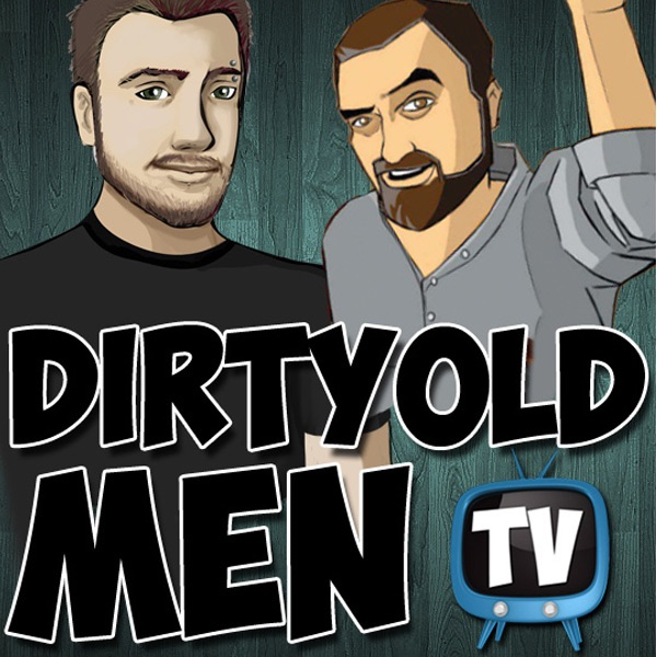 Dirtyoldmen.TV Podcast