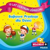 Bajkowe Przeboje Dla Dzieci - 10 Lat Centrum Usmiechu