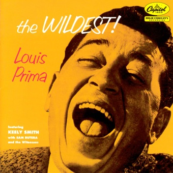 The Wildest! – Keely Smith, Louis Prima & Sam Butera & The Witnesses