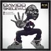 Skelewu - Single, Davido