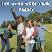 Live While We're Young Parody