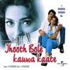 Jhooth Bole Kauwa Kaate