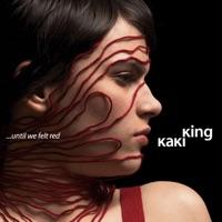 KING, Kaki - ...Until We Felt Red