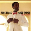 Good Things (Deluxe Edition), Aloe Blacc