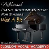 Wait a Bit ('Just So' Piano Accompaniment) [Professional Karaoke Backing Track]