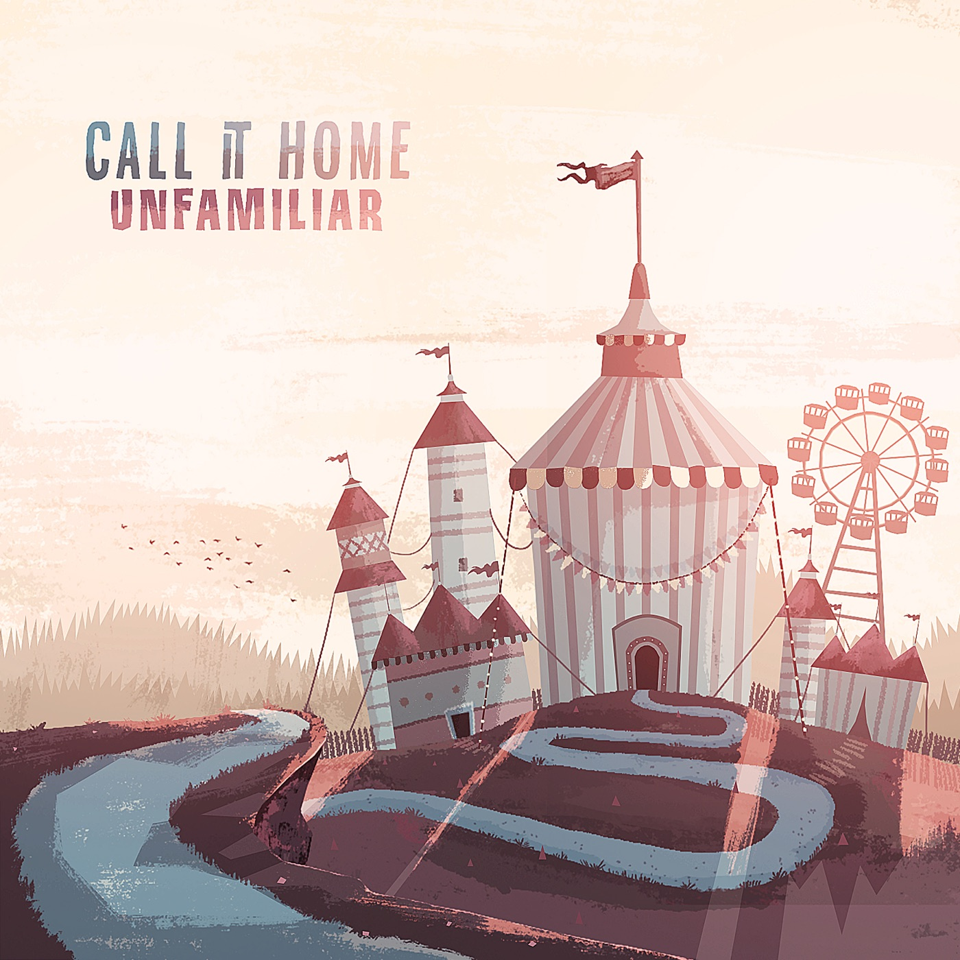 Call It Home - Unfamiliar [EP] (2014)